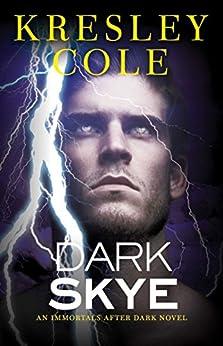 Dark Skye (Immortals After Dark Book 15) by [Cole, Kresley]