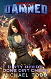 Dirty Deeds Done Dirt Cheap: A Supernatural Action Adventure Opera (Protected By The Damned)