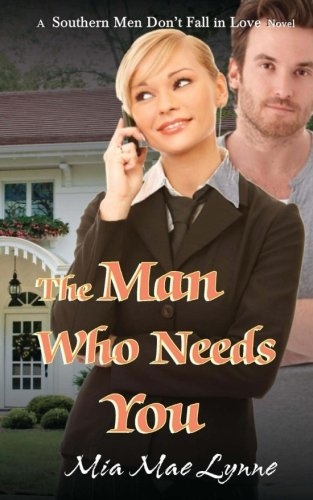The Man Who Needs You (Southern Men Don't Fall In Love) (Volume 5) ebook
