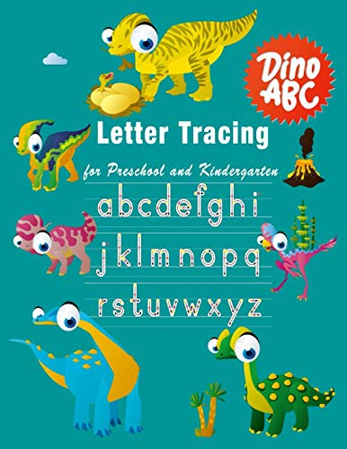 Letter Tracing: Essential writing practice for preschool and kindergarten, Ages 3-5, A to Z Cute Dinosaur Animals (Dino ABC)