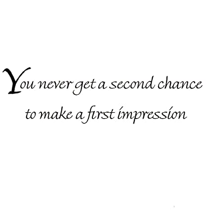 Amazon.com: You Never Get a Second Chance to Make a First ...