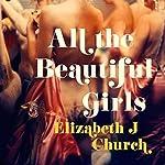 All the Beautiful Girls | Elizabeth J Church