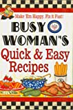 Busy Woman's Quick and Easy Recipes, Cookbook Resources, 1597690023