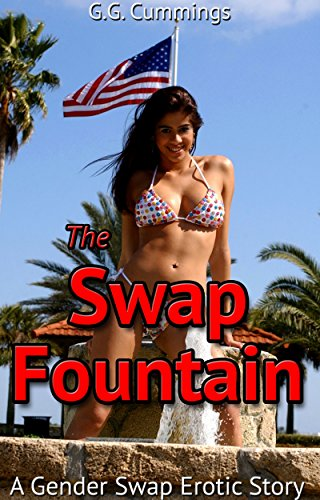 The Swap Fountain A Gender Swap Erotic Story By Cummings G G