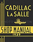 1939 CADILLAC & La SALLE FACTORY REPAIR SHOP MANUAL INCLUDES eight and sixteen cylinder 39-61, 60s, 75, 90, and La Salle 39-50
