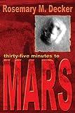 35 Minutes to Mars, R. M. Decker, 1931942048