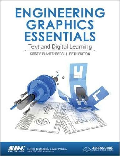 Engineering Graphics Essentials Fifth Edition by SDC Publications