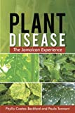 img - for Plant Disease: The Jamaican Experience by Phyllis Coates-Beckford (2013-09-30) book / textbook / text book