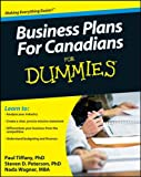 Business Plans for Canadians for Dummies, Nada Wagner and Steven D. Peterson, 0470154209
