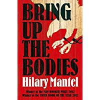 Bring Up the Bodies: The Booker Prize Winning