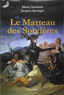 Le marteau des sorcières. Malleus Maleficarum par Institoris