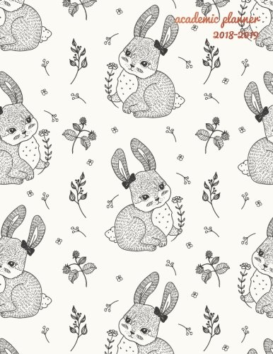 Academic Planner 2018-2019: Cute Vintage Bunny Rabbit | Weekly View | To Do Lists, Goal-Setting, Class Schedules + More (August 2018 - July 2019) (Student Planners) (Volume 1)