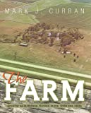 The Farm: Growing Up in Abilene, Kansas, in the 1940s and 1950s