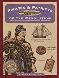 Pirates and Patriots of the Revolution, C. Keith Wilbur, 0871068664