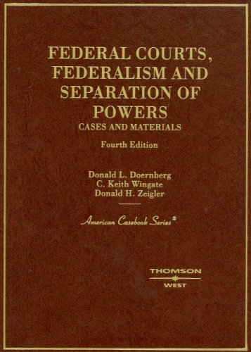 Federal Courts, Federalism and Separation of Powers: Cases and Materials (American Casebook Series)