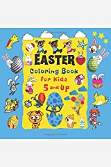 Easter Coloring Book For Kids 5 and Up: Easter Activity Book For Kids | Super Fun Coloring Books For Kids Paperback