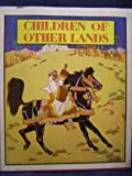 img - for Children of Other Lands book / textbook / text book