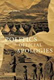 img - for The Politics of Official Apologies by Melissa Nobles (2008-01-28) book / textbook / text book
