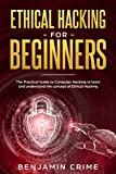 Read Online Ethical Hacking For Beginners: The Practical Guide to Computer Hacking to Learn and Understand the Concept of Ethical Hacking PDF