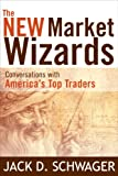 New Market Wizards by Jack D. Schwager