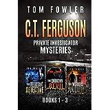 The C.T. Ferguson Private Investigator Mysteries: Books 1-3 (The C.T. Ferguson Mystery Novels Book 123)