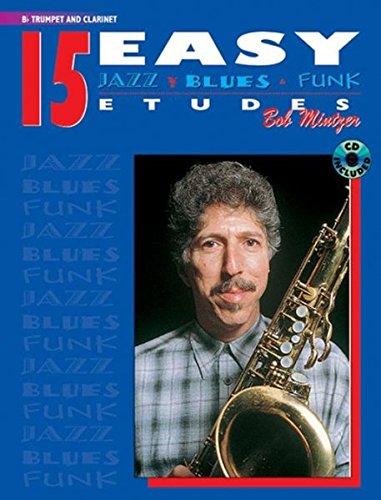 15 Easy Jazz, Blues & Funk Etudes: B-Flat Trumpet and Clarinet (Instrumental ()