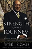 Strength for the Journey, Peter J. Gomes, 0060000783