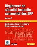 Règlement de sécurité incendie commenté des ERP - Volume 3: Etablissements de 5e catégorie, établissements spéciaux : Articles Articles PE – PO – PU