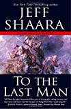 To the Last Man, Jeff Shaara, 0345461363