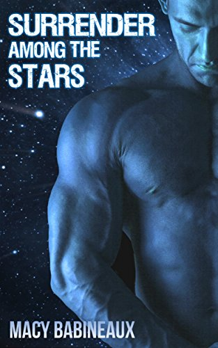 Surrender Among the Stars (Alien BDSM Science Fiction - Macy's Star