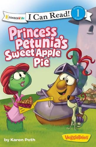 Princess Pie - Princess Petunia's Sweet Apple Pie (I Can Read! / Big Idea Books / VeggieTales)