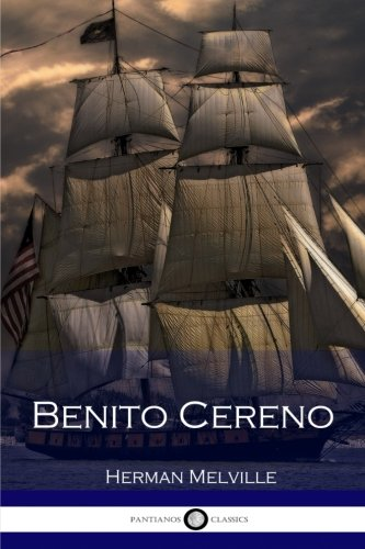 benito cerenos Of course, none of this is revealed until the very end of delano's involvement with cereno the process of reaching this understanding is slow, and sometimes.