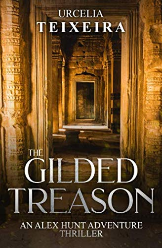 The GILDED TREASON: An ALEX HUNT Adventure Thriller (ALEX HUNT Adventure Thrillers)