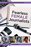 Fearless Female Journalists (Women's Hall of Fame Series)