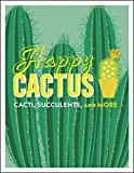 #5: Happy Cactus: Cacti, Succulents, and More
