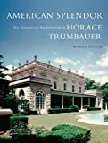 American Splendor: the Residential Architecture of Horace Trumbauer New, Revised edition by Michael C. Kathrens (2012) Hardcover