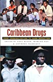 img - for Caribbean Drugs: From Criminalization to Harm Reduction by Axel Klein (2004-08-01) book / textbook / text book