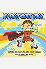My First Skate Book: 5 Minute Story Comic Book - Discover The Super Cool World of Skating - Starring A New Superhero (My First Skate Books, Issue 1) Paperback