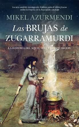 Las brujas de Zugarramurdi (Historia) eBook: Azurmendi, Mikel: Amazon.es: Tienda Kindle