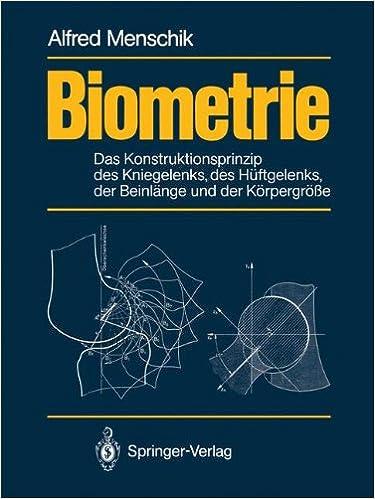 Book Biometrie: Das Konstruktionsprinzip des Kniegelenks, des Hüftgelenks, der Beinlänge und der Körpergröße (German Edition)