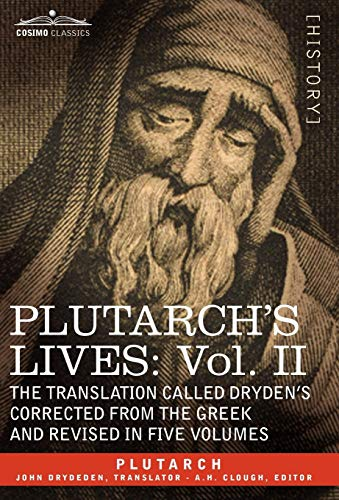 Plutarch's Lives: Vol. II - The Translation Called Dryden's Corrected from the Greek and Revised in Five Volumes