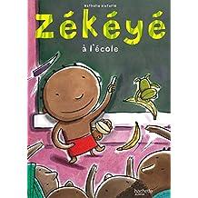 Zékéyé à l'école (Petites histoires Zékéyé) (French Edition)