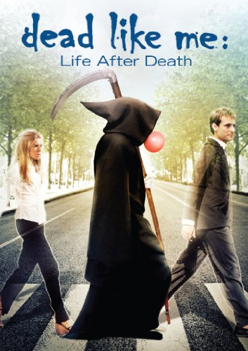 Dead Like Me: Life After Death ()