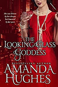 The Looking Glass Goddess by Amanda Hughes ebook deal