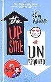 The Upside Of Unrequited (Turtleback School & Library Binding Edition)