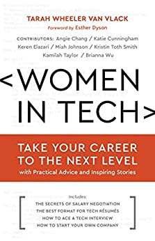 Women in Tech: Take Your Career to the Next Level with Practical Advice and Inspiring Stories by [Wheeler, Tarah]
