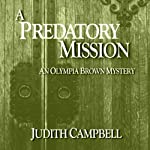 A Predatory Mission: The Olympia Brown Mysteries, Book 5 | Judith Campbell