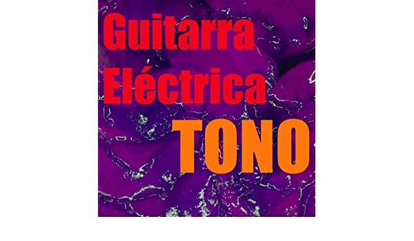 Tono Guitarra Eléctrica by Tonos para Celulares on Amazon Music - Amazon.com