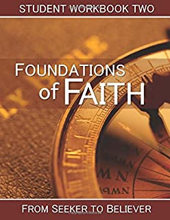 Foundations of Faith: Student Workbook 2: From Seeker to Believer