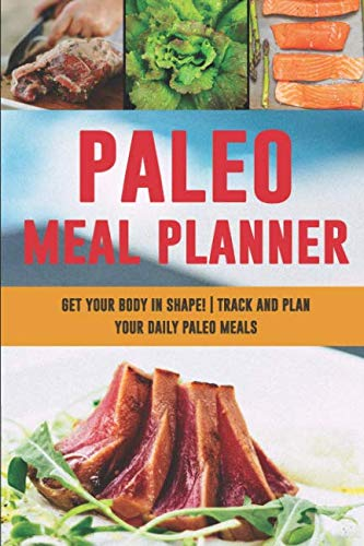 Paleo Meal Planner: Get Your Body in Shape | 90 Day Low-Carb Meal Planner for That Killer Body | Food Log to Plan and Track Your Paleo Meals by MakMak Luxury